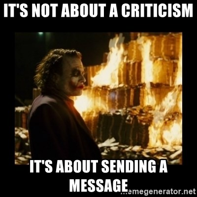 Not about the money joker - it's not about a criticism it's about sending a message