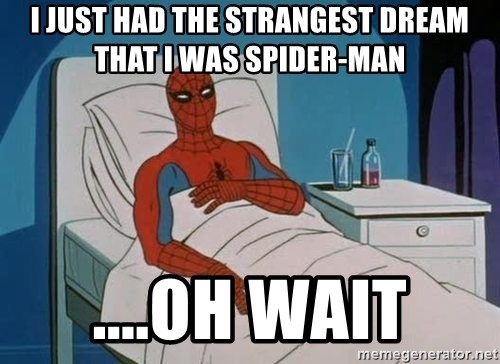 spiderman hospital - I just had the strangest dream that I was spider-man ....oh wait