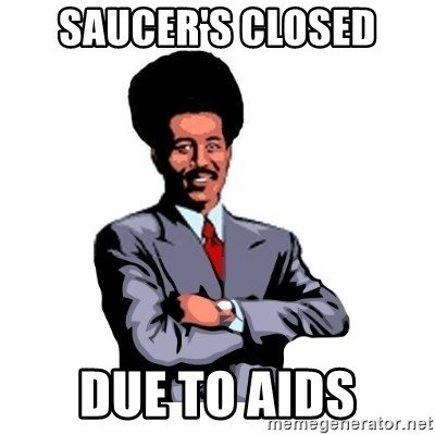 Pool's closed - Saucer's closed Due to aids