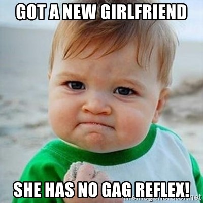 Victory Baby - Got a new girlfriend She has No gag reflex!