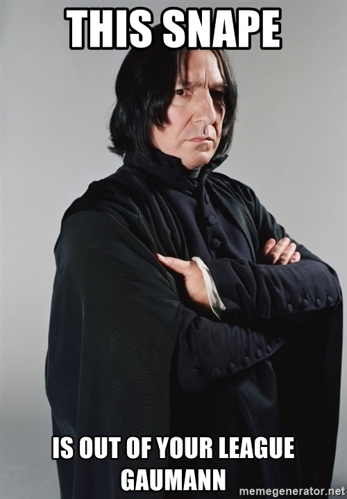 Snape - this snape is out of your league gaumann