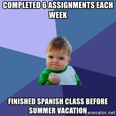 Success Kid - Completed 6 assignments each week finished spanish class before summer vacation