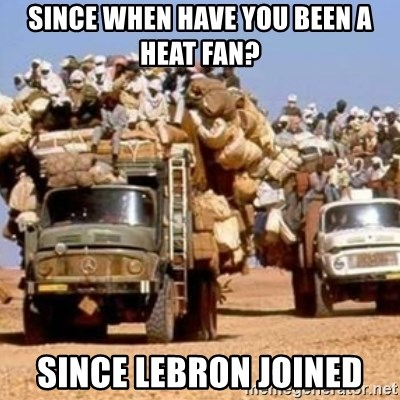 BandWagon - Since when hAve you been a heat fan? Since lebron jOined
