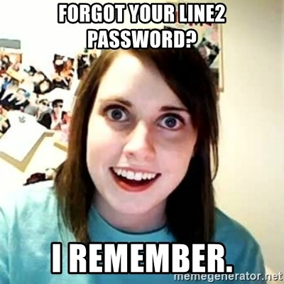 Overly Attached Girlfriend 2 - forgot your line2 password? i remember.