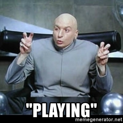 "dr. evil quotation marks -  ""playing"""