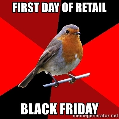 Retail Robin - first day of retail black friday