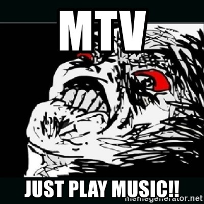 oh crap - MTV Just play music!!