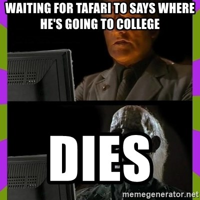 ill just wait here - waiting for tafari to says where he's going to college dies