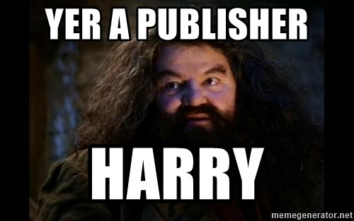 Yer A Wizard Harry Hagrid - YER A PUBLISHER  HARRY