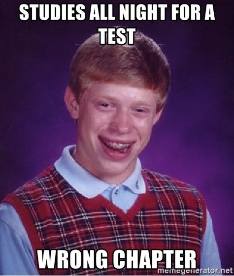 Bad Luck Brian - studies all night for a test wrong chapter