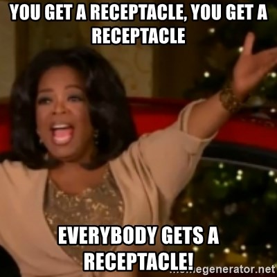 The Giving Oprah - YOU GET A RECEPTACLE, YOU GET A RECEPTACLE EVERYBODY GETS A RECEPTACLE!
