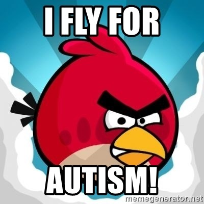 Angry Bird - I FLY FOR AUTISM!