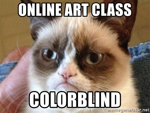 Angry Cat Meme - online art class Colorblind