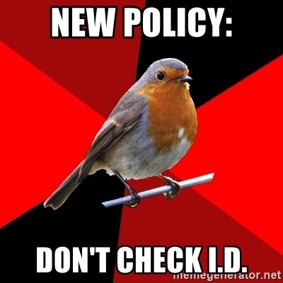Retail Robin - New Policy: Don't Check I.D.