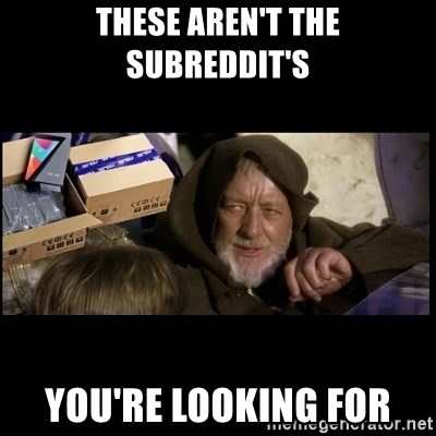 JEDI MINDTRICK - These aren't the subreddit's you're looking for