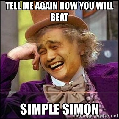 yaowonkaxd - TELL ME AGAIN HOW YOU WILL BEAT SIMPLE SIMON