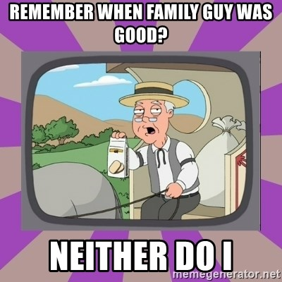 Pepperidge Farm Remembers FG - remember when family guy was good? neither do i