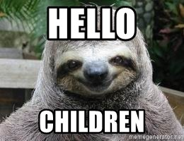 Sexual Sloth - HELLO CHILDREN