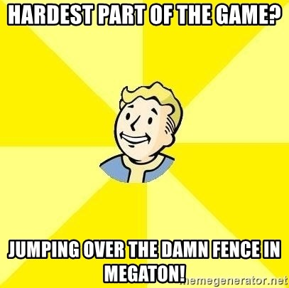 Fallout 3 - hardest part of the game? jumping over the damn fence in megaton!