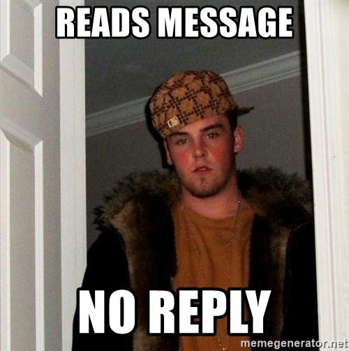 Scumbag Steve - Reads message no reply