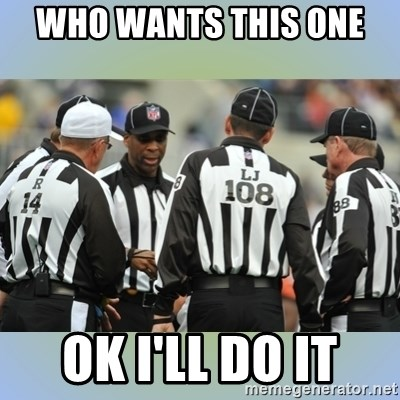 NFL Ref Meeting - Who wants this one  Ok i'll do it