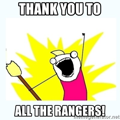 All the things - Thank you to  all the rangers!