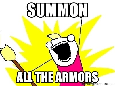 X ALL THE THINGS - summon all the armors
