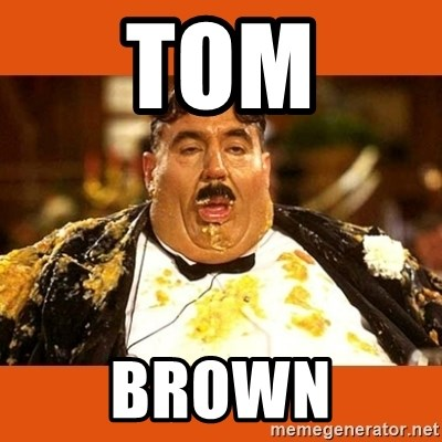 Fat Guy - TOM BROWN
