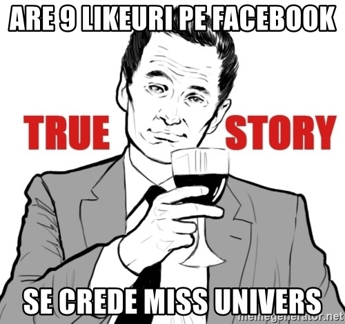 true story - ARE 9 LIKEURI PE FACEBOOK SE CREDE MISS UNIVERS