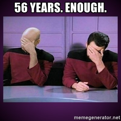 Double Facepalm - 56 years. enough.