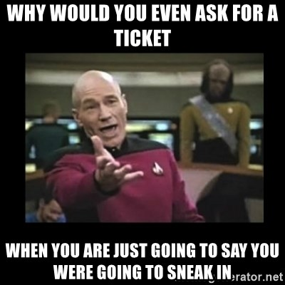 Patrick Stewart 101 - Why would you even ask for a ticket when you are just going to say you were going to sneak in