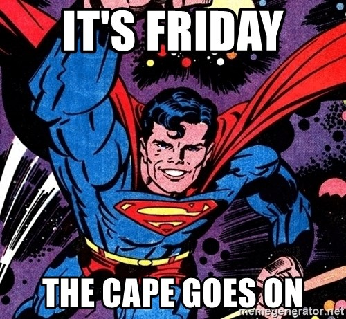 Badass Superman - IT'S FRIDAY  THE CAPE GOES ON