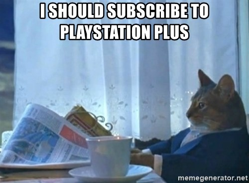 Sophisticated Cat - I should subscribe to playstation plus