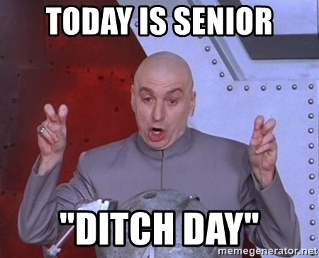 "Dr. Evil Air Quotes - Today is Senior ""DITCH DAY"""