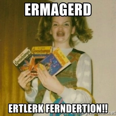 Goosebumps Girl Sings - ERMAGERD ERTLERK FERNDERTION!!