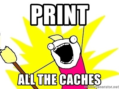X ALL THE THINGS - Print All the caches
