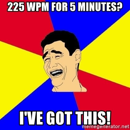 journalist - 225 WPM for 5 minutes? I've got this!