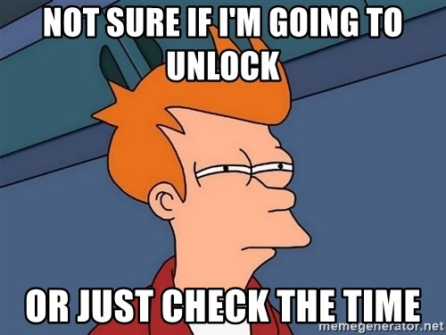 Futurama Fry - Not sure if i'm going to unlock or just check the Time