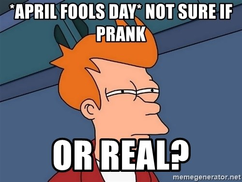 Futurama Fry - *April Fools day* Not sure if prank or real?