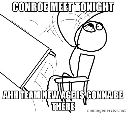 Desk Flip Rage Guy - Conroe meet tonight Ahh team new age is gonna be there
