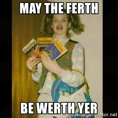Gersberms Girl - may the ferth be werth yer