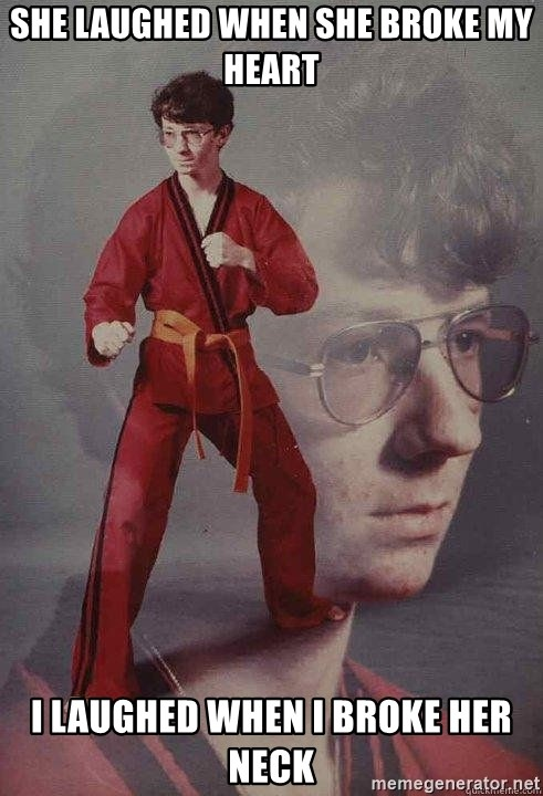 Karate Kyle - SHE LAUGHED WHEN SHE BROKE MY HEART I LAUGHED WHEN I BROKE HER NECK
