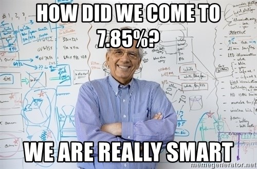 Engineering Professor - How did we Come to 7.85%?  We are really smart