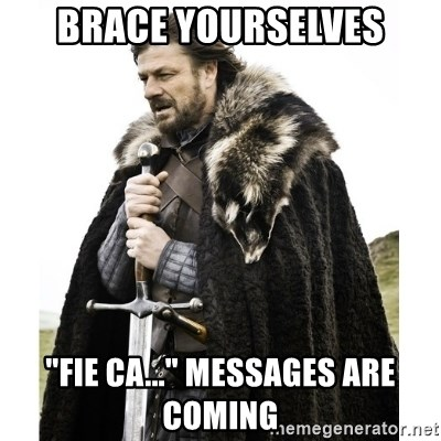 """Imminent Ned  - brace yourselves """"fie ca..."""" messages are coming"""