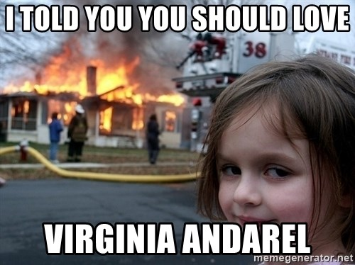 Disaster Girl - i told you you should love virginia andarel
