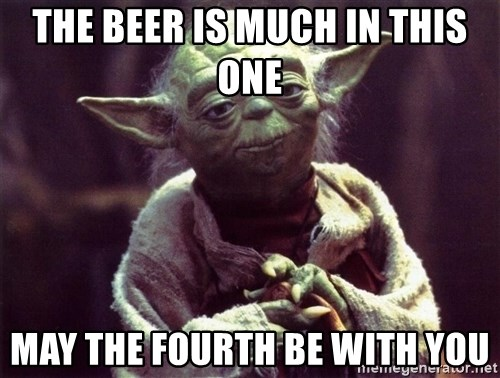 Yoda - The Beer is Much in This One May The Fourth Be With You
