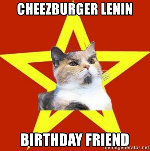 Lenin Cat Red - CheezbuRGER LENIN Birthday FRIEND