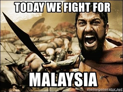This Is Sparta Meme -  today we fight for  malaysia