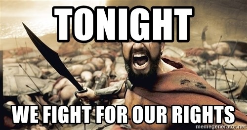 Spartan300 - Tonight  we fight for our rights