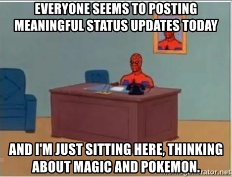 Spiderman Desk - Everyone seems to posting meaningful status updates today and I'm just sitting here, thinking about Magic and Pokemon.